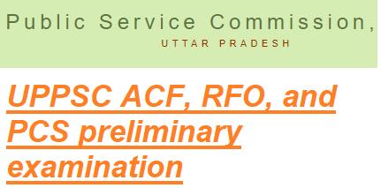 uppsc pcs vacancy 2020: पी0सी0एस0 / ए0सी0एफ0-आर0एफ0ओ0 परीक्षा-2020,